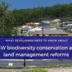 What developers need to know about NSW biodiversity conservation and land management reforms