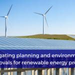 Navigating planning and environmental approvals for renewable energy projects